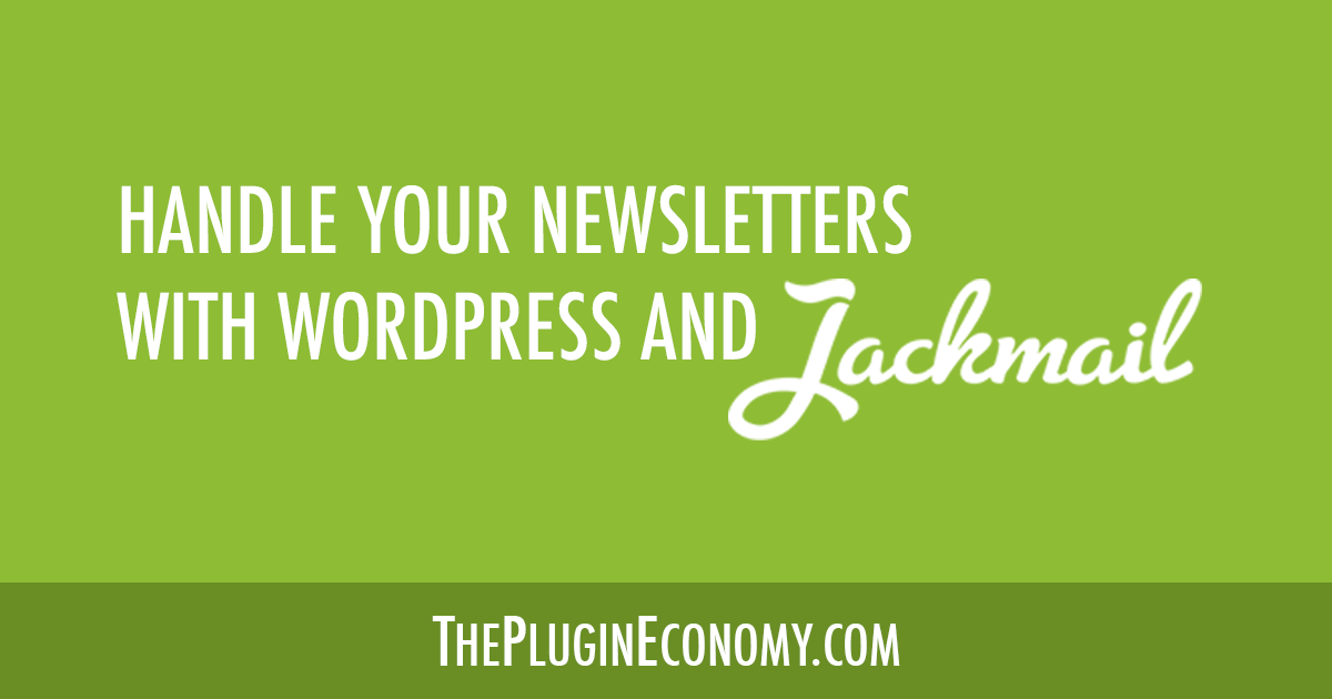 Handle Your Newsletters with WordPress and Jackmail