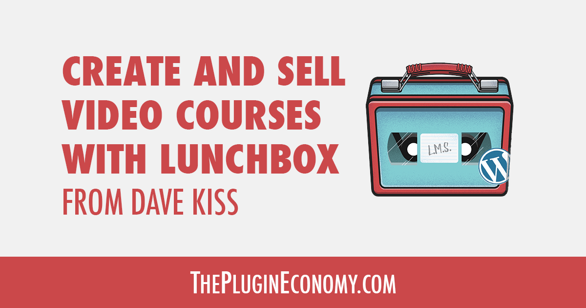 Create and Sell Video Courses with WordPress and Lunchbox