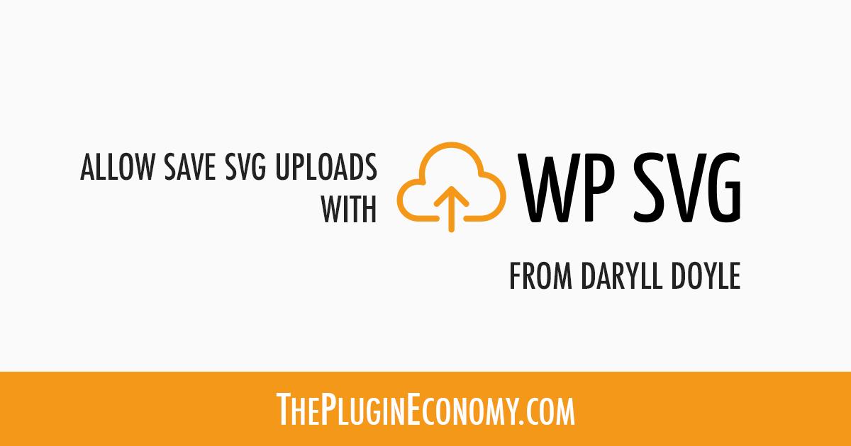 Allow Safe SVG Uploads with WP SVG