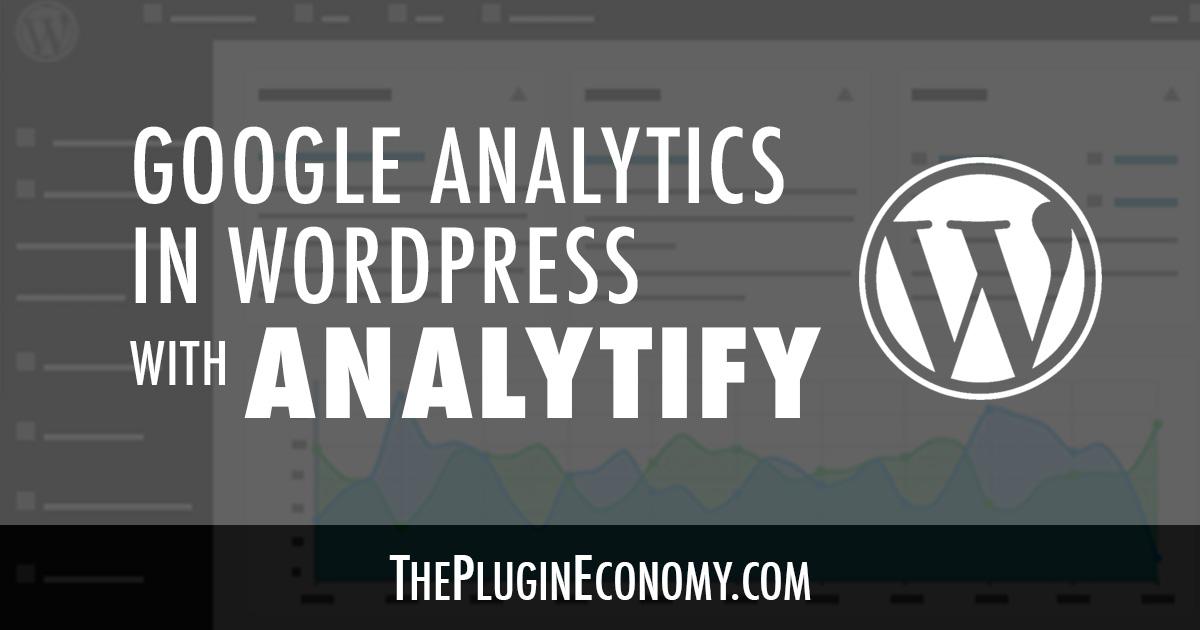 Google Analytics in WordPress with Analytify