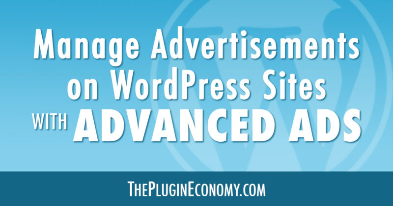 Manage Advertisements on WordPress Sites with Advanced Ads