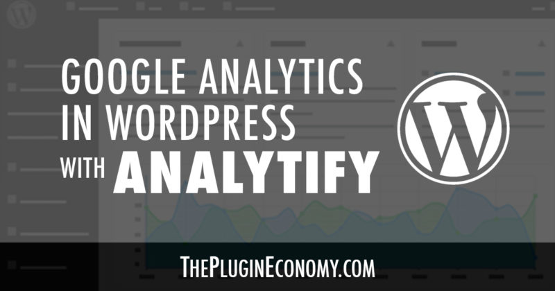Google Analytics in WordPress with Analytify