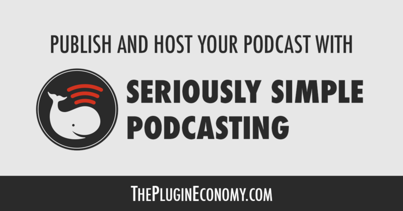 Publish and Host Your Podcast with Seriously Simple Podcasting